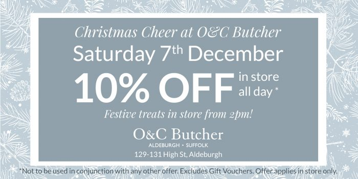 Christmas Cheer at O&C Butcher, Saturday 7th December 10% Off in store all day. Festive treats in store from 2pm!